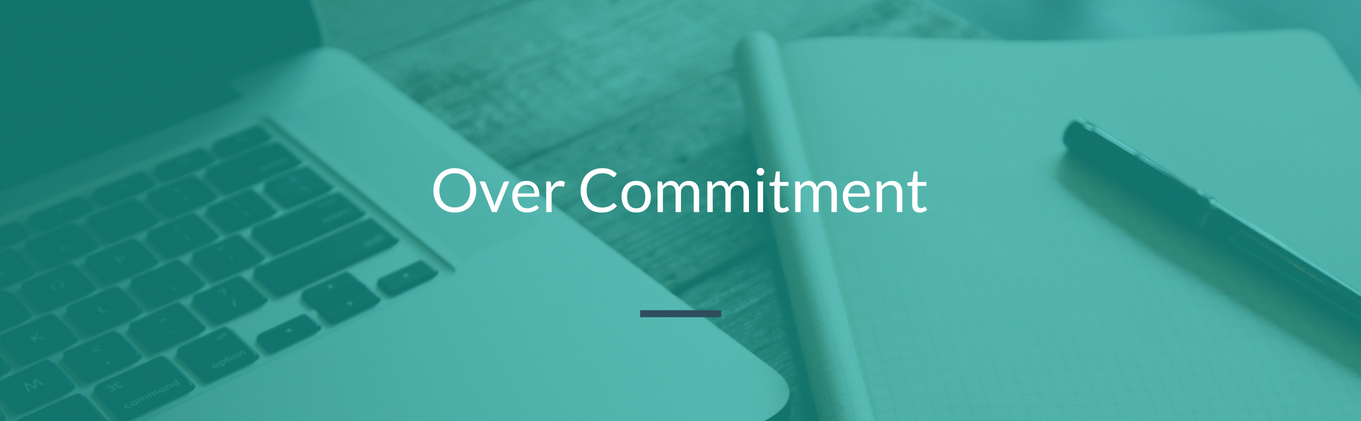 Over Commitment