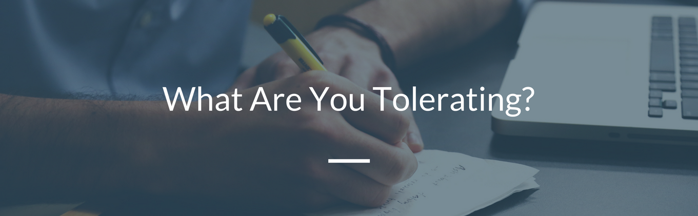What Are You Tolerating